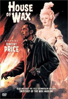 House of Wax 1953  With Vincent Price, Frank Lovejoy, Phyllis Kirk, Carolyn Jones. An associate burns down a wax museum with the owner inside, but he survives only to become vengeful and murderous.