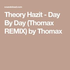 Theory Hazit - Day By Day (Thomax REMIX) by Thomax
