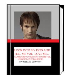 Advice to live by...  True Blood, Bill Compton