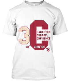 C 3 Haracter Ourage Onfidence Nurse Of 's White T-Shirt Front