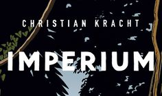 IMPERIUM - Colonial novel by Christian Kracht