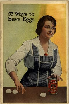 55 Ways to Save Eggs see also http://library.duke.edu/digitalcollections/eaa_CK0072/