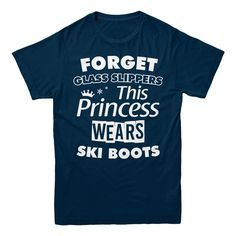 Forget glass slippers, this princess wears ski boots t-shirt