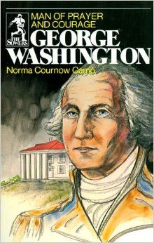George Washington: Man of Prayer and Courage