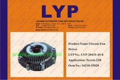 LYP-20431-45-8  VISCOUS FAN DRIVES / IMPULSORES DE VENTILADOR VICOSO  OEM NUMBER - 16210-35020  REPLACEMENT FOR / REEMPLAZO PARA TOYOTA  ENGINE MODEL - 22R