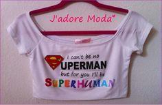 1D I can't be no superman, but for you i'll be superhuman crop top!