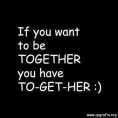 You have to get her love love quotes quotes quote girl her together girl quotes