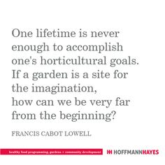 Garden Quotes, Favorite Quotes, Inspirational Quotes, Wisdom, Quotes Inspirational, Inspiring Quotes, Inspiration Quotes, Inspire Quotes, Encourage Quotes