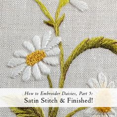 Rainy Wednesdays are a perfect day for embroidering daisies, and today, we're going to finish up the series on How to Embroider Daisies with this final installment! If you're just joining in, you'll find all the previous tutorials in this series here. Scroll down for the Daisies, which were a Large Tapestries, Feather Stitch, French Knots, Summer Design, Straight Stitch, Satin Stitch, Hand Embroidery, Diy And Crafts, Daisy