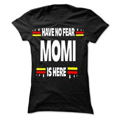 Have No Fear MOMI is Here T Shirts, Hoodies. Check price ==► https://www.sunfrog.com/LifeStyle/Have-No-Fear-MOMI-is-Here.html?41382 $21.5