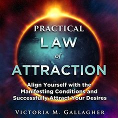 Practical Law of Attraction: Align Yourself with the Manifesting Conditions and Successfully Attract Your Desires Practical Law of Attraction: Align Yourself with the Manifesting Conditions and Successfully Attract Your Desires by Victoria Gallagher Osho Books, Rhonda Byrne, Books For Self Improvement, Lottery Winner, Spiritual Power, Mind Power, Life Words, Happy Relationships, Inner Peace