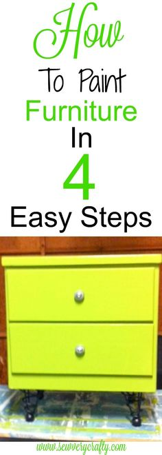 How to paint furniture in 4 easy steps. #furniture #furniturepainting #furnituremakeover #paintedfurniture