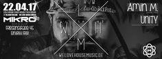 + S A V E + T H E + D A T E + 22/04/17 We Love House Music / 4 Free w/ Amin M. & UniTy / / House - Tech House Event: www.facebook.com/events/172203156616097/