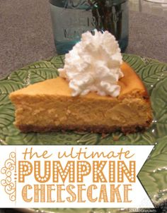 The Ultimate Pumpkin Cheesecake Recipe - The Inspiration Network