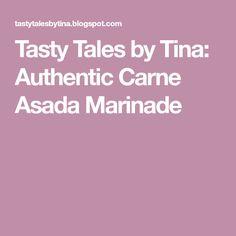 Tasty Tales by Tina: Authentic Carne Asada Marinade