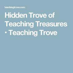 Hidden Trove of Teaching Treasures • Teaching Trove