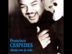 Francisco Cespedes... pensar en ti