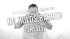 THE GUILLOTINE CARTEL presents NO HOLDS BARRED - aRtaJay