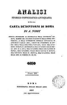 """""""Analisi storico-topografico-antiquaria della carta de'dintorni di Roma"""" - Tomo III - di Antonio Nibby - Roma, 1837"""