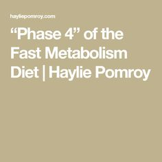 """""""Phase 4"""" of the Fast Metabolism Diet 