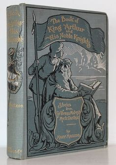 King Arthur His Noble Knights Sir Thomas Malory Mary MacLeod 1st Ed 1900