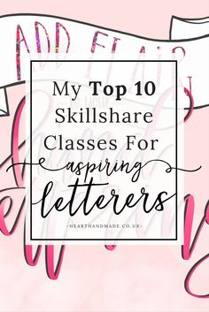 Add flair to your hand lettering - Read My Top 10 Skillshare Classes for Aspiring Letterers! Lettering is such a huge craze at the moment and it is very easy to see why. The brush calligraphy, brush lettering, introduction to lettering, floral lettering and typography is all included in the list, even waterbrush lettering! There are so many amazing skillshare classes available, come find out Heart Handmade UK's favourites.