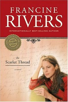 The Scarlet Thread  Francine Rivers    	  Try these too:    Image may be subject to copyright.