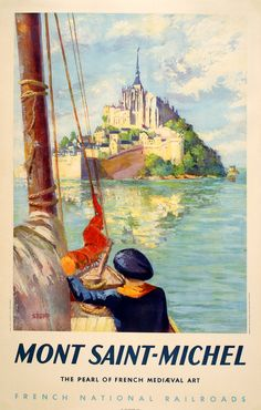 Mont Saint Michel in Normandie and Bretange! This is the original vintage poster from 1947.