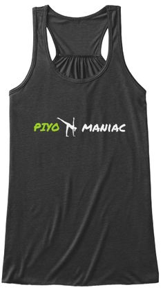 PiYo maniac ~ a lightweight, flowy tanktop for your workout or just hanging out! Comes in 4 colors too. Piyo workout clothes | Teespring
