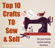 10 best selling crafts that you should always have in your sew shop. Proven best sellers of all times!
