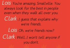 Hahaha haha haha Yes were friends Clark. Geek Out, Nerd Geek, Tv Quotes, Movie Quotes, Smallville Quotes, Favorite Tv Shows, Favorite Quotes, Clark Superman, Superman Wallpaper