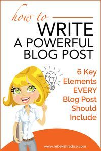 Blogging Tips | How to Blog | How to Write a Powerful Blog Post (6 Key Elements EVERY Post Should Include)