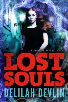 #CoverReveal Lost Souls by Delilah Devlin   Caitlynn O'Connell, BK#2   Publisher: Montlake Romance   Publication Date: June 4, 2013   www.delilahdevlin.com   #Paranormal