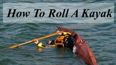 how to roll a kayak the complete package, greenland rolling tutorial