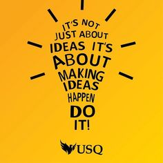 Thomas Edison didn't keep his ideas in the dark... What are you waiting for? #makeithappen #usq
