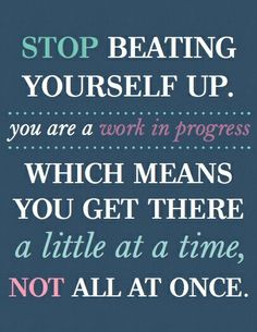 Be gentle with your progress!  Www.insideoutwellnesscoach.com