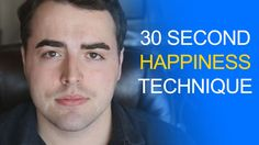 Try It: 30 Seconds to Become Instantly Happier - Anthony Gucciardi