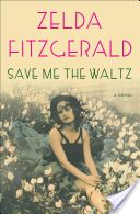 Save Me the Waltz: A Novel - Zelda Fitzgerald - Google Knjige