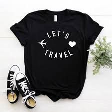 Let's travel Women tshirt Cotton Casual Funny t shirt Gift For Lady Yong Girl Top Tee 6 Color Drop Ship Travel Shirts, Vacation Shirts, T Shirt World, Just For You, Let It Be, Girls Tees, Direct To Garment Printer, Funny Tshirts, Shirt Designs