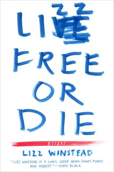 """Lizz Free Or Die: Essays By Lizz Winstead - Books Worth Reading - Funk Gumbo Radio: http://www.live365.com/stations/sirhobson and """"Like"""" us at: https://www.facebook.com/FUNKGUMBORADIO  - epublicitypr.com"""