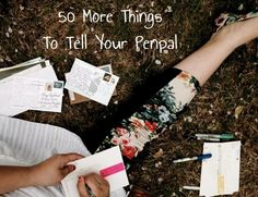 An additional list of things to share with your penpal in letters, postcards, or other snail mail.