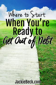 Feeling overwhelmed, tired, or frustrated with debt? Ready to be debt free? Here's where to start!