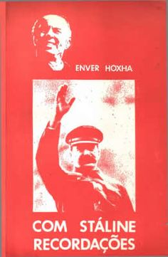 "Enver Hoxha memoirs: ""With Stalin"", 1981."