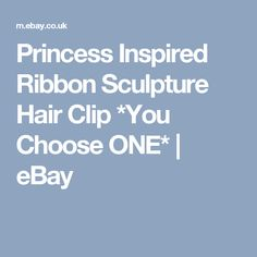 Princess Inspired Ribbon Sculpture Hair Clip *You Choose ONE*  | eBay