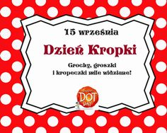 Święto Kropki Diy And Crafts, Crafts For Kids, Dot Day, Art School, Kindergarten, Calendar, Dots, Education, Speech Language Therapy
