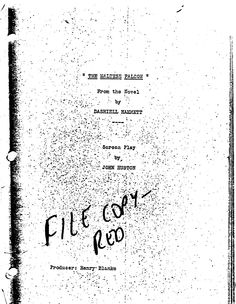 John Huston's screenplay for The Maltese Falcon  NOTE: For educational purposes only.