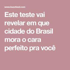Este teste vai revelar em que cidade do Brasil mora o cara perfeito pra você