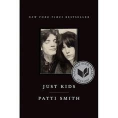 """Just Kids"" Patti Smith. The Story of young artists starting out in New York in the 60's, prolific New York Times Best Seller."