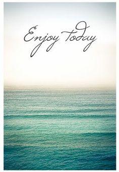 #quotes #enjoy #today