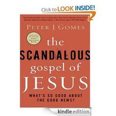 The Scandalous Gospel of Jesus by Peter J. Gomes